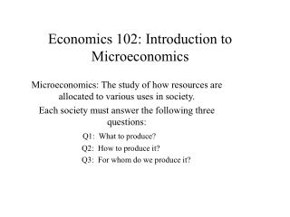 Economics 102: Introduction to Microeconomics
