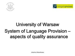 University of Warsaw  System of Language Provision – aspects of quality assurance