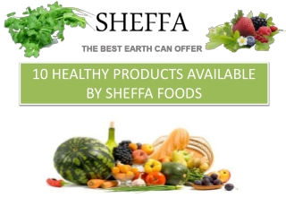 The health benefit of Sheffa foods Product
