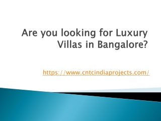 Are you looking for Luxury Villas in Bangalore