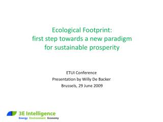 Ecological Footprint: first step towards a new paradigm  for sustainable prosperity