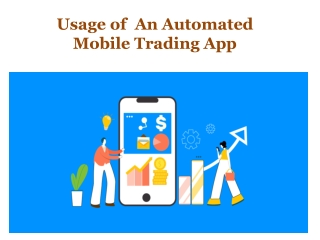 Usage of  An Automated Mobile Trading App