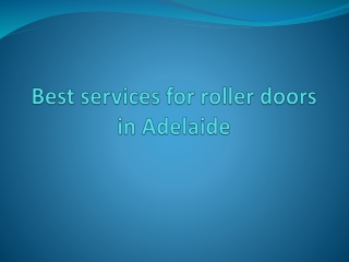 Best services for roller doors inAdelaide