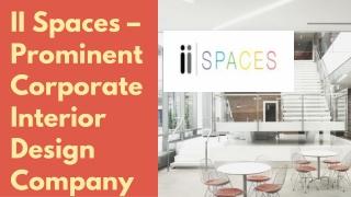 II Spaces – Prominent Corporate Interior Design Company