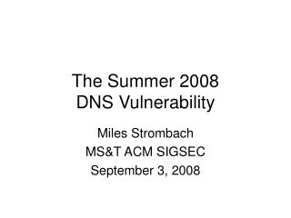 The Summer 2008  DNS Vulnerability