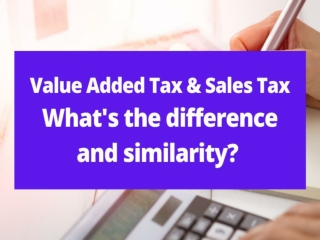 Differences And Similarities Between Value Added Tax And Sales Tax