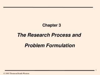 Chapter 3 The Research Process and  Problem Formulation