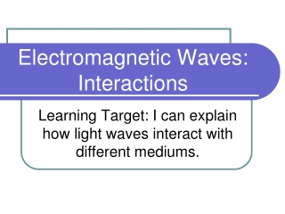Light Wave Interactions