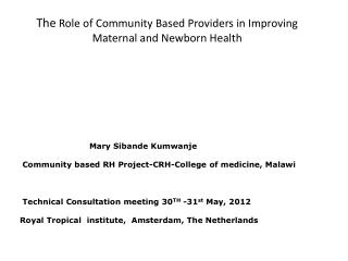 The  Role of Community Based Providers in Improving Maternal and Newborn Health
