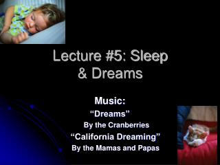 Lecture 5: Sleep   Dreams