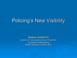 Policing s New Visibility