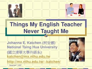 Things My English Teacher Never Taught Me