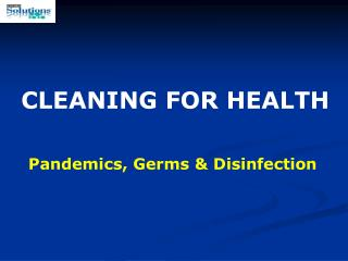 Pandemics, Germs & Disinfection