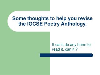 Some thoughts to help you revise the IGCSE Poetry Anthology.