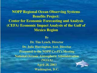 NOPP Regional Ocean Observing Systems Benefits Project:  Center for Economic Forecasting and Analysis CEFA Economic Impa