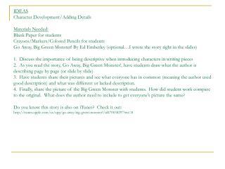 GO AWAY BIG GREEN MOSTER! IDEAS: Character Development