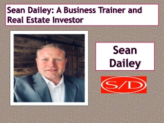 Sean Dailey - A Business Trainer and Real Estate Investor