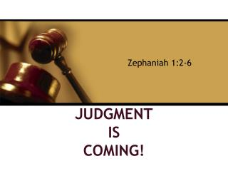 Judgment is coming!