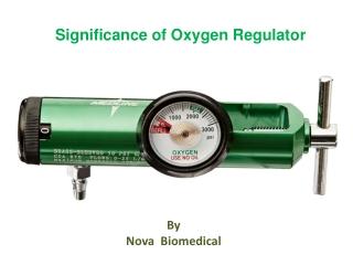 Significance of Oxygen Regulator