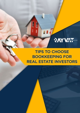 Tips to choose Bookkeeping for Real Estate Investors | Rayvat Accounting