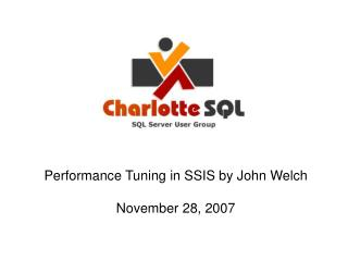 Performance Tuning in SSIS by John Welch November 28, 2007