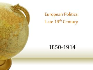 European Politics,  Late 19 th  Century