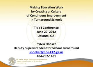 Making Education Work by Creating a  Culture  of Continuous Improvement In Turnaround Schools Title I Conference June 20