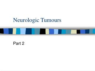 Neurologic Tumours