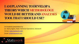 I Am Planning To Develop A Theory Which Methodology Would Be Better And Analyses Tool That I Should Use