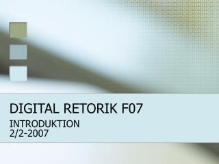 DIGITAL RETORIK F07