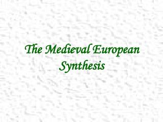 The Medieval European Synthesis