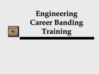 Engineering Career Banding Training