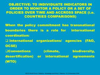 When the policy commitment has transnational boundaries there is a role for international coordination: International
