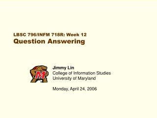 LBSC 796/INFM 718R: Week 12 Question Answering