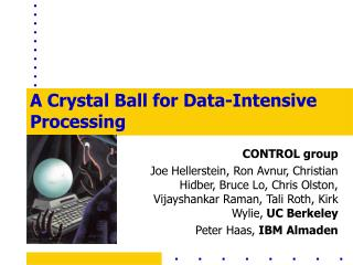 A Crystal Ball for Data-Intensive Processing