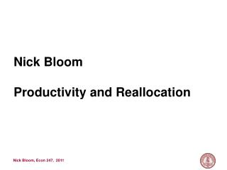 Nick Bloom Productivity and Reallocation
