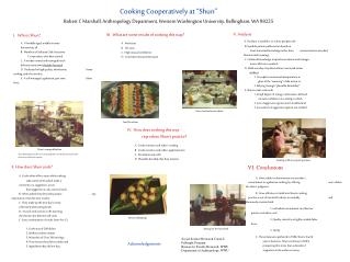 "Cooking Cooperatively at ""Shun"" Robert C Marshall, Anthropology Department, Western Washington University, Bellingham, W"