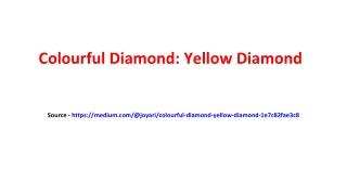Colourful Diamond: Yellow Diamond