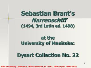 Sebastian Brant's Narrenschiff (1494, 3rd Latin ed. 1498) at the University of Manitoba: Dysart Collection No. 22