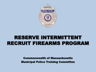 RESERVE INTERMITTENT  RECRUIT FIREARMS PROGRAM