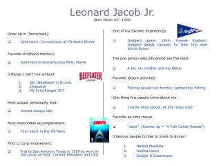 Leonard Jacob Jr. (Born March 20 th , 1930)