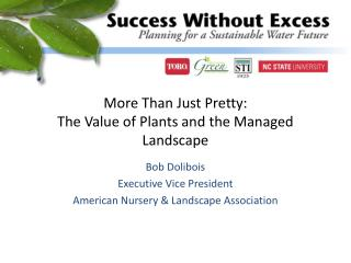 More Than Just Pretty: The Value of Plants and the Managed Landscape