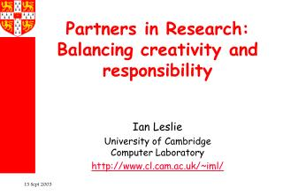 Partners in Research: Balancing creativity and responsibility