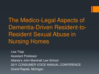 The Medico-Legal Aspects of Dementia-Driven Resident-to-Resident Sexual Abuse in Nursing Homes