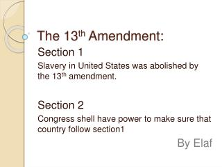 The 13 th  Amendment: