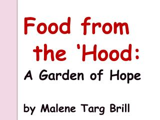 Food from  the 'Hood: A Garden of Hope by Malene Targ Brill