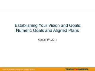 Establishing Your Vision and Goals: Numeric Goals and Aligned Plans