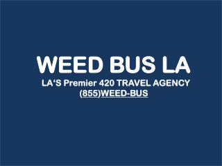 Weed Bus LA Provide California Weed Tour