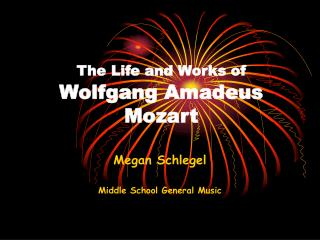 The Life and Works of Wolfgang Amadeus Mozart