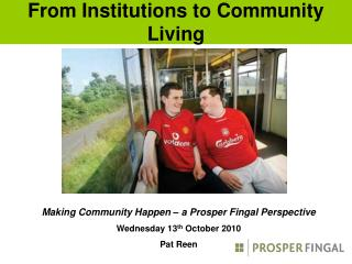 From Institutions to Community Living